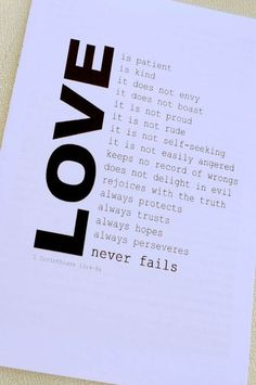 God's love that is. Humans, however, fail every second. If this was true 50%+ of marriages wouldn't end in divorce.