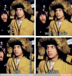 Vic,your scaring the turtle