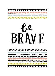Be Brave by Kelly Nasuta
