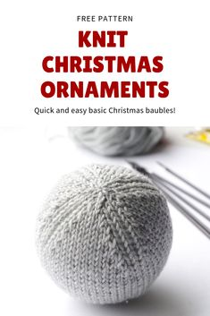 Free knitting pattern for quick and easy Christmas ornaments. Knitted in rounds … Free knitting pattern for quick and easy Christmas ornaments. Knitted in rounds with round by round instructions. Knit Christmas Ornaments, Knitted Christmas Decorations, Ball Ornaments, Christmas Balls, Simple Christmas, Xmas, Crochet Christmas, Christmas Stocking, Christmas Tree