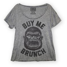 Perfect for the hangry girl in all of us. Buy Me Brunch Tee Womens Gray, $19.75, now featured on Fab.