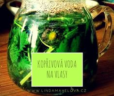 kopřivová voda na vlasy (1) Preserves, Health Benefits, Cucumber, Smoothie, Cabbage, Herbs, Homemade, Vegetables, Hair Styles