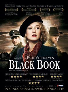 September 14th (2006): Zwartboek (Black Book), Paul Verhoeven (dir).    In the Nazi-occupied Netherlands during World War II, a Jewish singer infiltrates the regional Gestapo headquarters for the Dutch resistance.