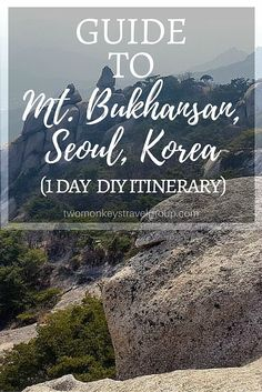 """Guide to Mt. Bukhansan, Seoul, Korea. Mt. Bukhansan is one of the famous mountains in Seoul. """"Bukhansan"""" means """"big mountain in the north."""" It is so big that it has more than 50 access points. It has lots of peaks too! If you are a nature lover and you want to avoid the crowded destinations in Seoul, Mt. Bukhansan is the perfect place to go."""