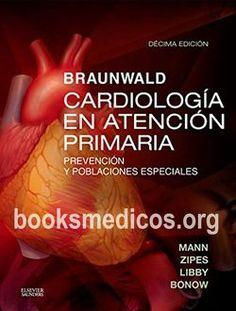 Braunwald Cardiología en Atención Primaria 10ª Edición