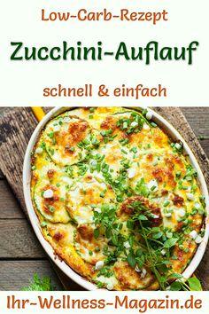 Zucchini-Auflauf - herzhaftes, gesundes Low-Carb-Rezept Low Carb Desserts, Low Carb Recipes, Soup Recipes, Diet Recipes, Vegan Recipes, Cooking Recipes, Low Carb Quiche, Low Carb Pizza, Law Carb