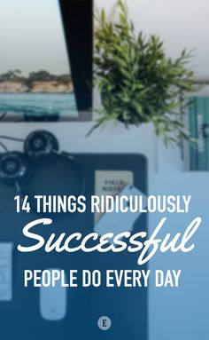 Check out this list of the unique habits of some of the world's most successful people, then try them and see where they take you.