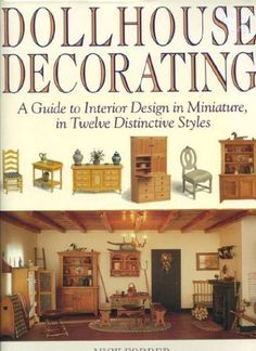 Dollhouse Decorating: A Guide to Interior Design in Miniature, in Twelve Distinctive Styles, http://www.amazon.ca/dp/1561384399/ref=cm_sw_r_pi_awd_4iGKsb08E0QSD