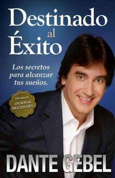Destinado al exito: Los secretos para alcanzar tus Suenos