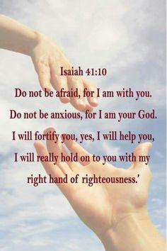 Isaiah 41:10. One of my favorite scriptures.