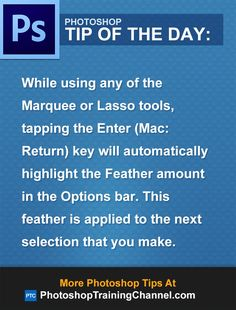 While using any of the Marquee or Lasso tools, tapping the enter (Mac: Return) key will automatically highlight the Feather amount in the Options bar. This feather is applied to the next selection that you make.