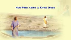 """Eastern Lightning   Almighty God's Word """"How Peter Came to Know Jesus"""""""