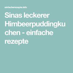Sinas leckerer Himbeerpuddingkuchen - einfache rezepte