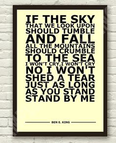 Ben E. King - Stand By Me - Lyric Art Typography Print Poster A4 & A3