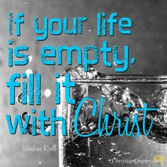 Woodrow Kroll Quote – 4 Ways To Fill The Empty Life With Christ