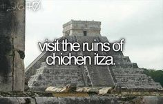 Before I die bucket list bucket-list visit the ruins of chichen itza - [✔] Oh The Places You'll Go, Places To Travel, Travel Destinations, Bucket List Before I Die, Life List, Adventure Is Out There, So Little Time, Trip Planning, Things To Do