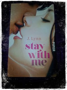 BunteBücherWelt: Stay with me - J. Lynn