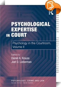 Psychological Expertise in Court    :  Expertise in Court: Perspectives on Testimony is the second of a two-volume set on the Psychology of the Courtroom. The authors, a renowned group of psychology and legal scholars, offer definitive coverage of the use of psychological expert testimony and evidence in a variety of legal contexts. They explore the controversies that surround it, from questions of its admissibility to its effects on eventual juror decisions. A wide range of topics are...