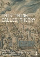 This thing called theory : / edited by Teresa Stoppani, George Themistokleous and Giorgio Ponzo.