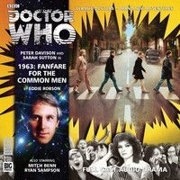 """1963: Fanfare for the Common Men"" - begins a special 3 part adventure with the 5th, 6th and 7th Doctors."