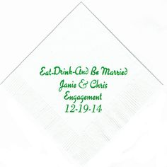 Eat Drink and Be married.. Perfect for all wedding events!!! www.napkinspersonalized.com