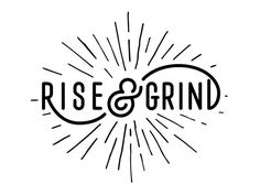 Logo Design #handlettering | Rise And Grind