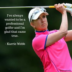I've always wanted to be a professional golfer and I'm glad that came true - Kerrie Webb #GolfNews #GolfChat #lpga