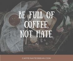 Love more and drink good coffee!! #fulloflove #coffeeaddict #coffee #coffeeshop #coffeetime #coffeeholic #beanslanger #directsales #coffeebean #caffeine #caffeinated #java #canigetanamen #youknowit #lifeissweet #livelife #makeeachdaycount #drinkthebest #nothingbutthebest #barista #cafe #bold #dark #organic #directsales #javamomma #huginamug #showsomelove #viral #betterthanyours #smilemore
