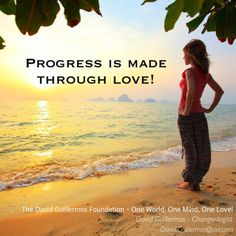 Progress is made through love!