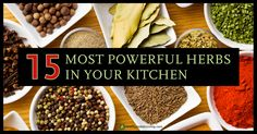 Healing Herbs: The 15 Most Powerful Healing Herbs in Your Kitchen - Healthy Holistic Living