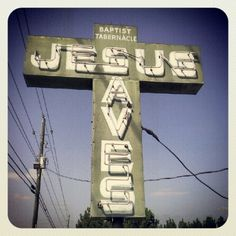 Jesus Saves Neon Sign - Athens, GA --at the church where my honey and I met <3
