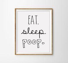 Eat. Sleep. Poop. Funny black and white by SamsSimpleDecor on Etsy