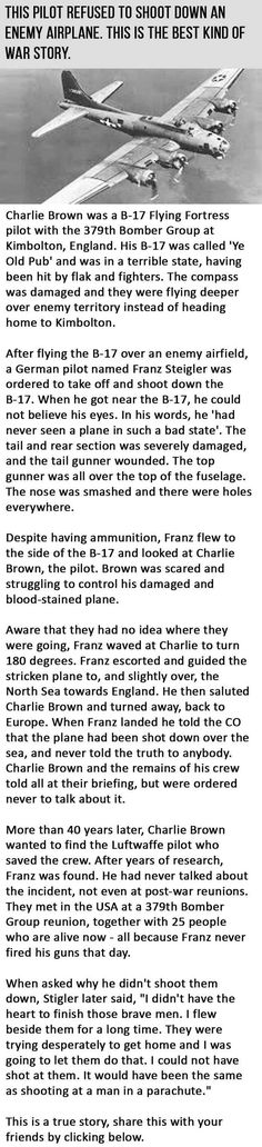 This true war story about one German pilot's willingness to stay his hand instead of firing his weapon kept another pilot alive to tell the most amazing tale. REAL MEN with respect and a heart! Military Humor, Military History, Military Veterans, Weird Facts, Fun Facts, B 17, Real Hero, Interesting History, Interesting Facts