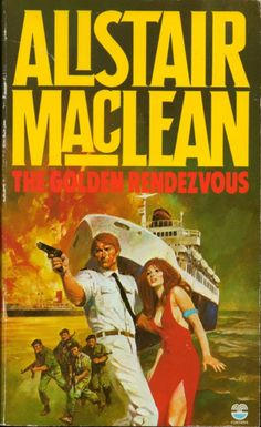 The Golden Rendezvous by Alistair Maclean - All time favourite