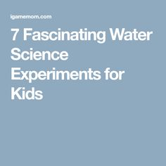 7 Fascinating Water Science Experiments for Kids