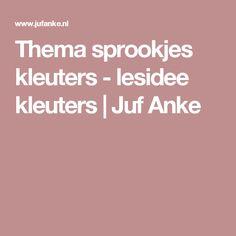 Thema sprookjes kleuters - lesidee kleuters | Juf Anke