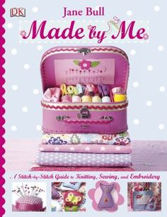 Super, fun, easy sewing projects for girls