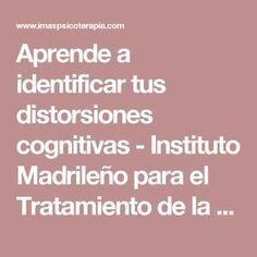 Aprende a identificar tus distorsiones cognitivas - Instituto Madrileño para el Tratamiento de la #ansiedad y Estrés #estres
