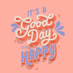 It's a good day Have A Great Day, Typo, Hand Lettering, Neon Signs, Graphic Design, Illustration, Happy, Quotes, Instagram
