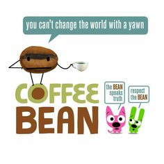 "Hoops & YoYo -- You can't change the world with a yawn ""Coffee Bean"" -- TRUTH!!!! Respect the bean!"