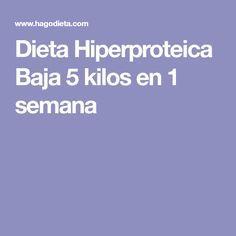 Dieta Hiperproteica Baja 5 kilos en 1 semana