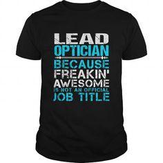 Cool  LEAD-OPTICIAN T-Shirts