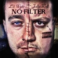 Lil Wyte  Jelly Roll - No Filter