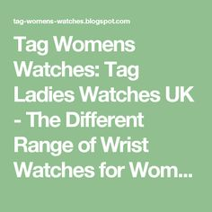 Tag Womens Watches: Tag Ladies Watches UK - The Different Range of Wrist Watches for Women