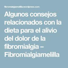 Algunos consejos relacionados con la dieta para el alivio del dolor de la fibromialgia  – Fibromialgiamelilla