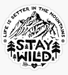 """Stay Wild black"" Stickers by posay Outdoor Stickers, Diy Gifts For Dad, Snapchat Stickers, Stay Wild, Pyrography, Laptop Stickers, Scrapbook, Sticker Design, Doodle Art"
