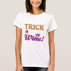 Shop Trick OR Treat Wine Halloween Design T-Shirt created by TriCycleDesigns. Halloween Designs, Halloween Fashion, Halloween Outfits, Wine Presents, Cooking For A Group, Word Art Design, How To Cook Shrimp, Trick Or Treat, Fitness Models