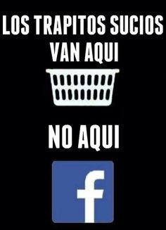 Trapitos sucios... dirty laundry. This is saying to keep your dirty laundry in a hamper not on FB!