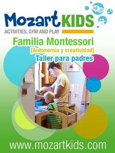 Se  trata de un taller participativo basado en el método Montessori, con dinámicas, juegos y otros recursos didácticos, favoreciendo el aprendizaje a partir de la experiencia Más información www.mozartkids.com