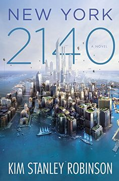 New York 2140 by Kim Stanley Robinson. Please click on the book jacket to check availability or place a hold @ Otis. 3/14/17